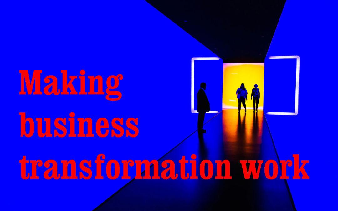 Making Business Transformation Work